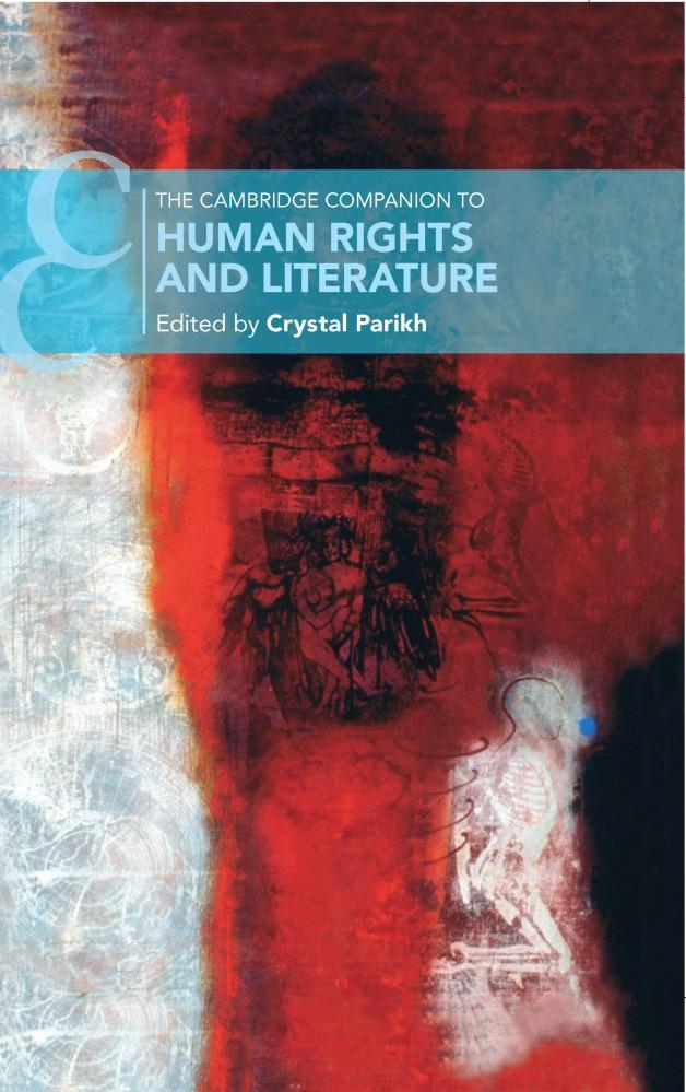 The Cambridge Companion to Human Rights andLiterature